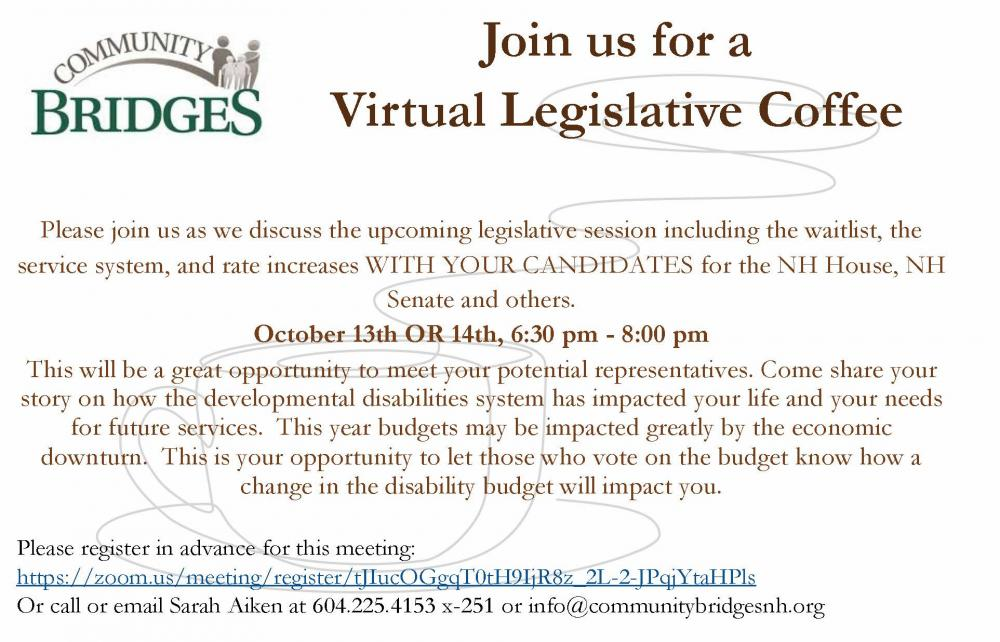 Virtual Legislative Coffees, October 13 & 14 starting at 6:00 pm is a great opportunity to get to know prospective representatives and share your story