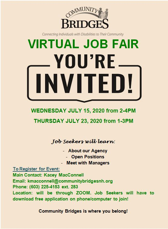 Virtual Job Fair July 15th, and 23rd. For more information email Kmacconnell@communitybridgesnh.org